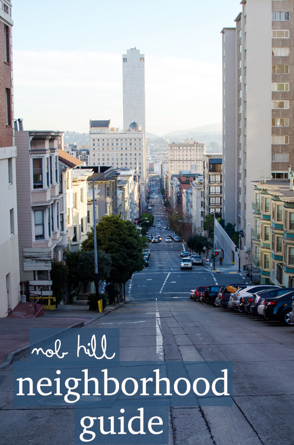 Nob Hill San Francisco Neighborhood Guide