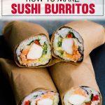 How to Make a Sushi Burrito Recipe