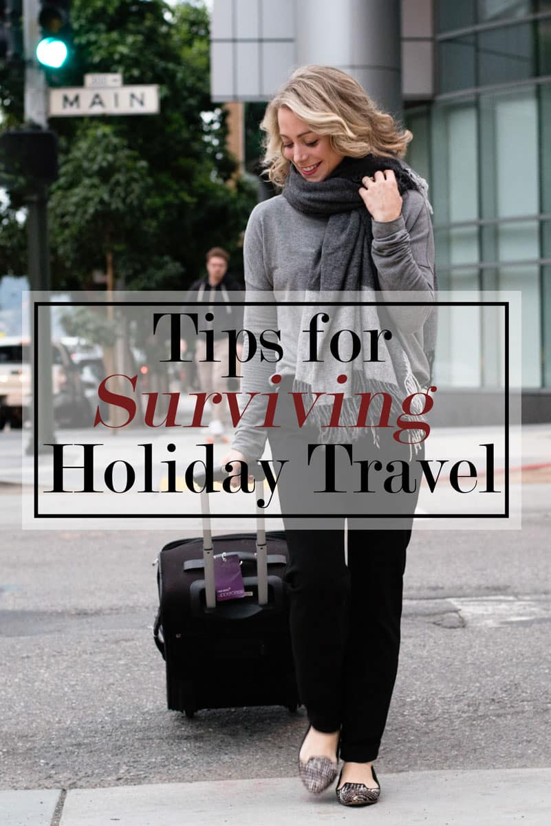 Don't Stress! Here are some tips for surviving holiday travel and how to look good while doing it!