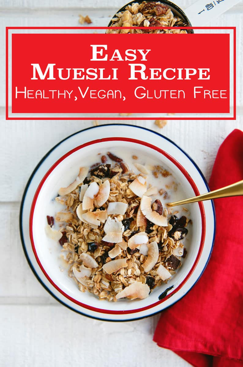 Easy and Healthy Museli Recipe with dried fruit, nuts and coconut flakes. Gluten Free & Vegan