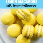 Perfect Lemon Macarons Recipe - Lemon Buttercream Filling