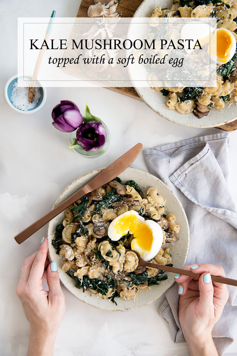 Kale mushroom pasta recipe with soft boiled egg + tips for cooking perfect al dente pasta
