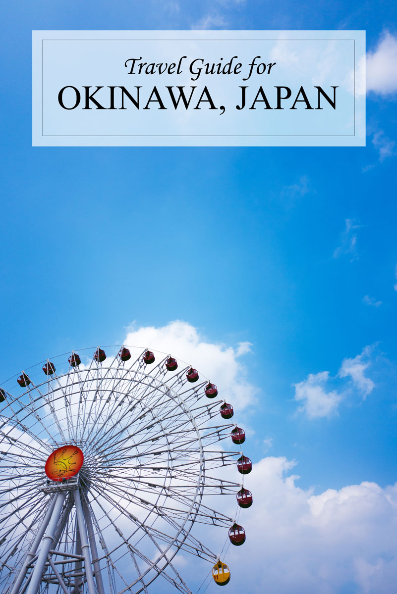 Okinawa Japan Travel Advice, Guide and Things to Do