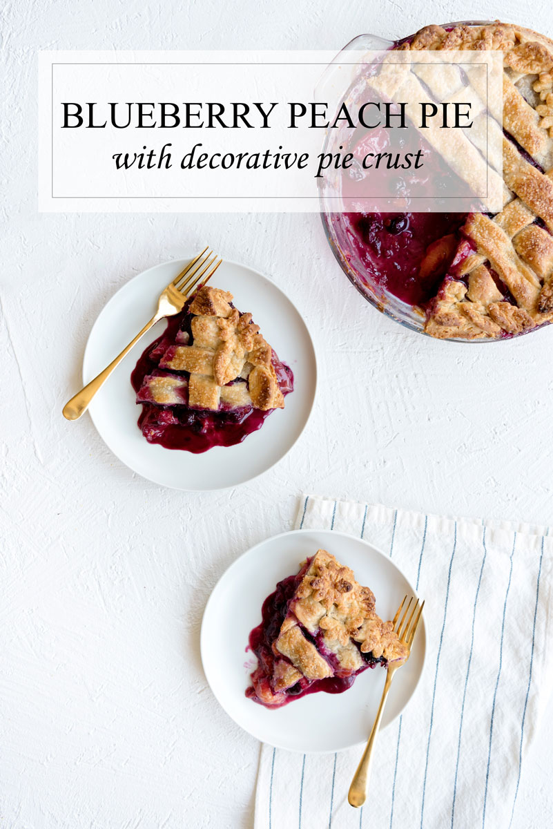 Blueberry Peach Pie Recipe - the perfect summer dessert