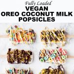 Decorated Vegan Oreo Coconut Milk Popsicles Recipe - topped with chocolate, sprinkles and fruity pebbles