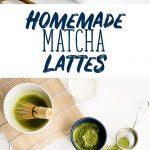 How to Make Homemade Matcha Lattes Recipe + Video