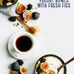 Homemade Yogurt Bowls Recipe with Fig, Honey & Pistachios