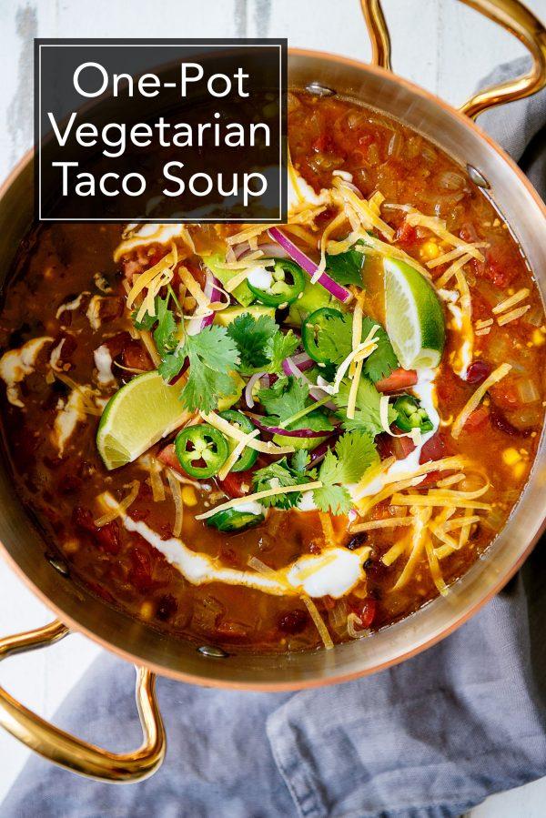 One Pot Easy Stovetop Vegetarian Taco Soup Recipe