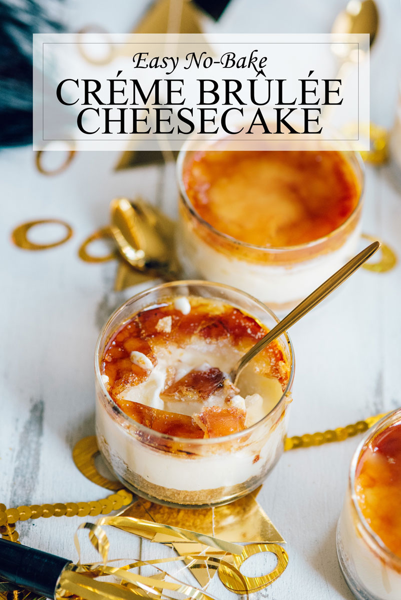 No Bake Creme Brulee Cheesecake - Easy New Year's Recipe