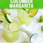 Unique Cucumber Lime Margarita Recipe for Cinco de Mayo