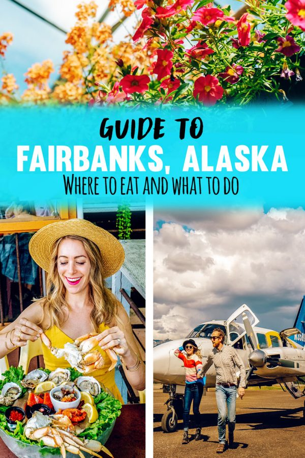 What to Do in Fairbanks Alaska - Where to eat, hotels, activities, what to see and more!